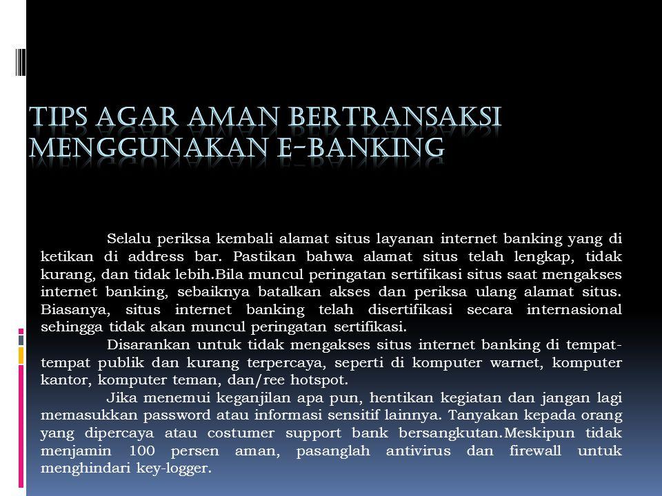 KEAMANAN DLM MENGGUNAKAN E- BANKING Keamanan merupakan isu utama dalam e-banking karena sebagaimana kegiatan lainnya di internet, transaksi perbankan di internet juga rawan terhadap pengintaian dan penyalahgunaan oleh tangan-tangan yang tidak bertanggung jawab.
