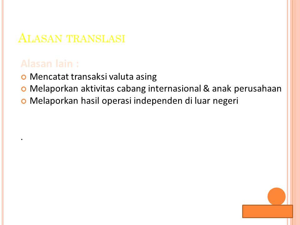 Lana Sularto T RANSAKSI MATA UANG ASING transaksi dalam mata uang asing terjadi pada saat suatu perusahaan membeli atau menjual barang dengan pembayaran yang dilakukan dalam suatu mata uang asing atau ketika perusahaan meminjam atau meminjamkan dalam mata uang asing.
