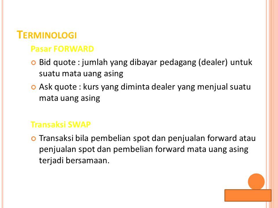 Lana Sularto T ERMINOLOGI SPREAD Laba (profit) yang diperoleh dari perbedaan harga pembelian (harga bid) dengan harga jual (harga asking).