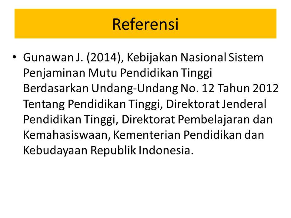 Referensi Gunawan J. (2014), Kebijakan Nasional Sistem Penjaminan Mutu Pendidikan Tinggi Berdasarkan Undang-Undang No. 12 Tahun 2012 Tentang Pendidika