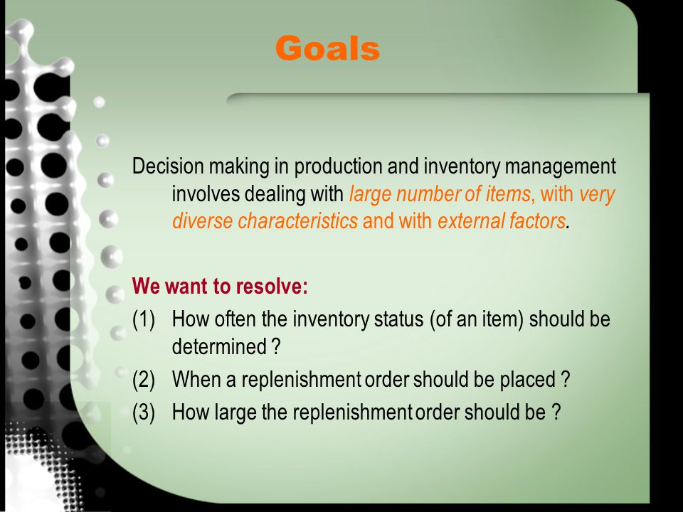 Decision making in production and inventory management involves dealing with large number of items, with very diverse characteristics and with externa