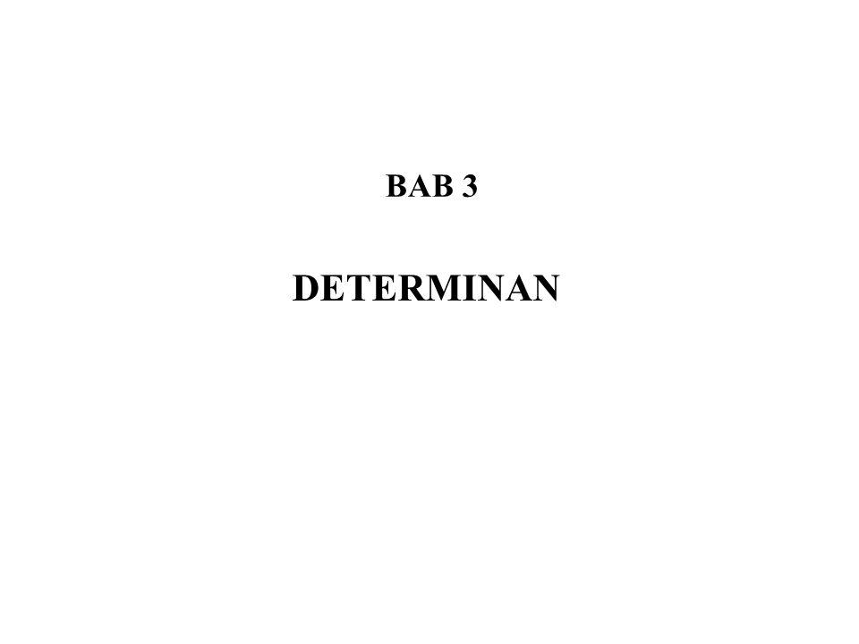 3.1 Determinan Determinan adalah besaran atau nilai yang berhubungan dengan matriks persegi.