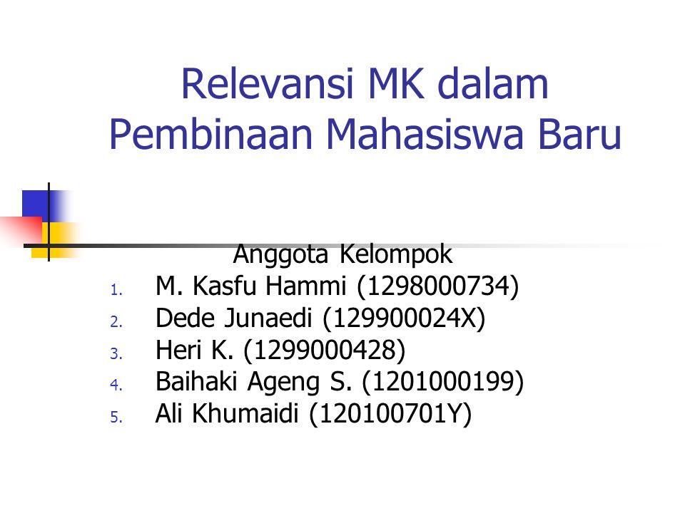 Relevansi MK dalam Pembinaan Mahasiswa Baru Anggota Kelompok 1.