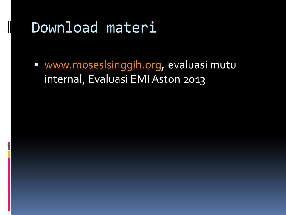 Download materi  www.moseslsinggih.org, evaluasi mutu internal, Evaluasi EMI Aston 2013 www.moseslsinggih.org