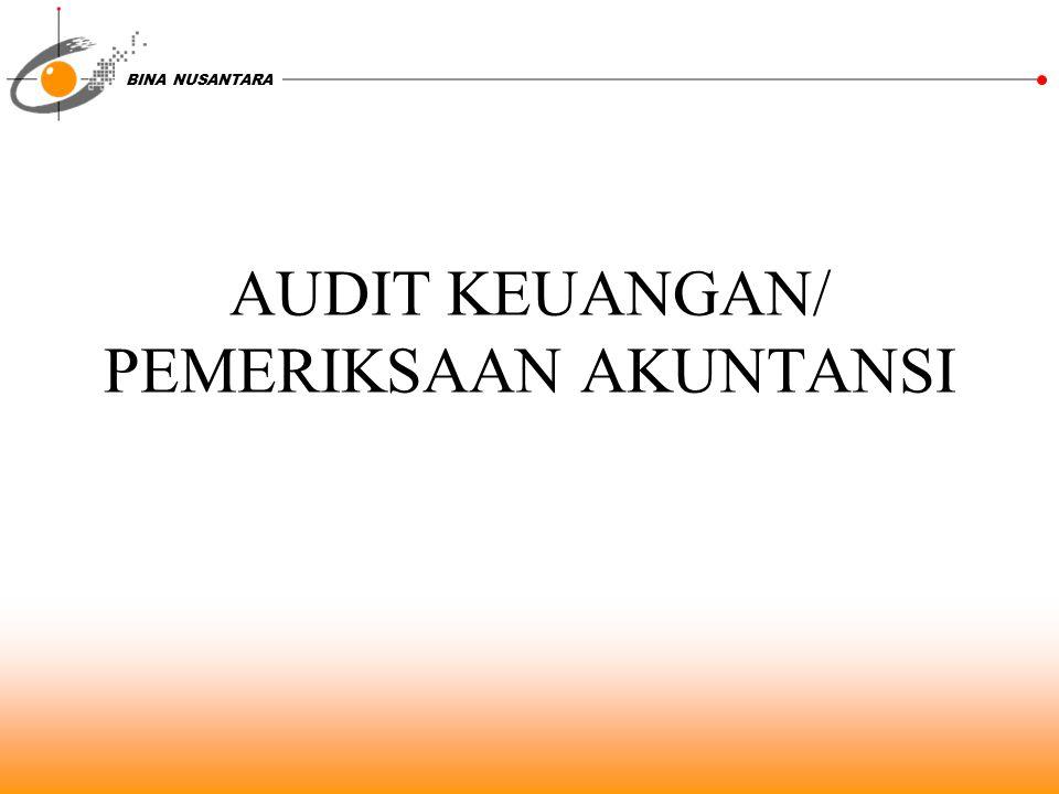 BINA NUSANTARA DESKRIPSI Adalah mata kuliah yang memuat konsep dasar auditing, yang memberikan gambaran pekerjaan seorang auditor, terhadap pemeriksaan siklus akuntansi