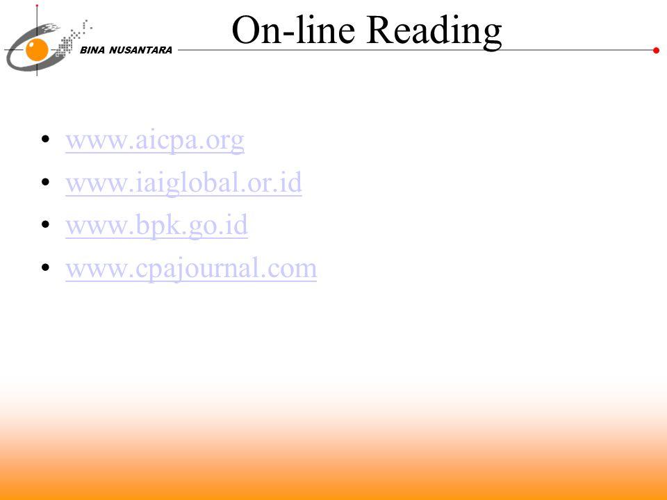 BINA NUSANTARA On-line Reading www.aicpa.org www.iaiglobal.or.id www.bpk.go.id www.cpajournal.com