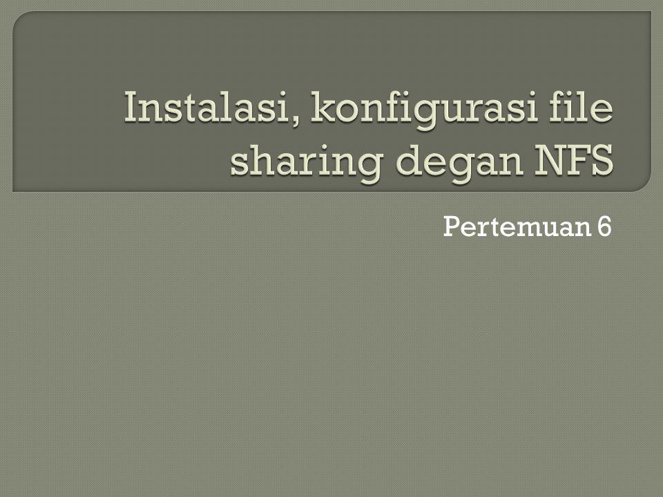 Setelah terkonfigurasi, kemudian Restart NFS server dengan mengetikan perintah : etc/init.d/nfs-kernel-server restart Setelah di restart kemudian dari sisi client kita menginstall program untuk bisa mengakses NFS server : sudo apt-get install portmap nfs- common