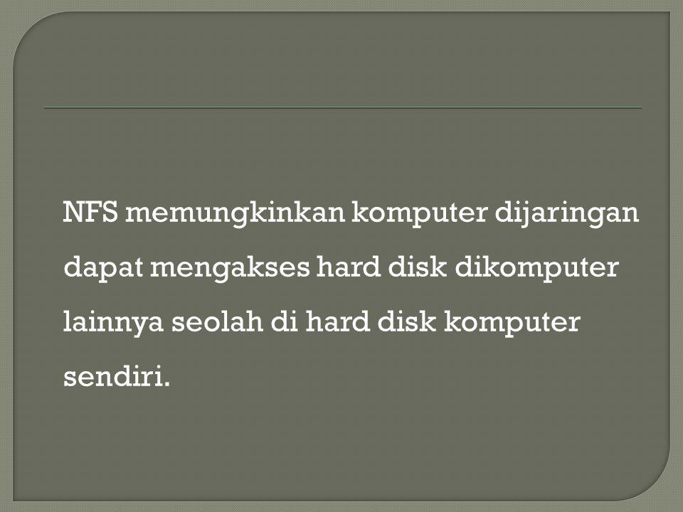  Pada server lakukan installasi sbb : # apt-get install nfs-kernel-server  Sedang pada Client, lakukan installasi sbb : # apt-get install nfs-common portmap
