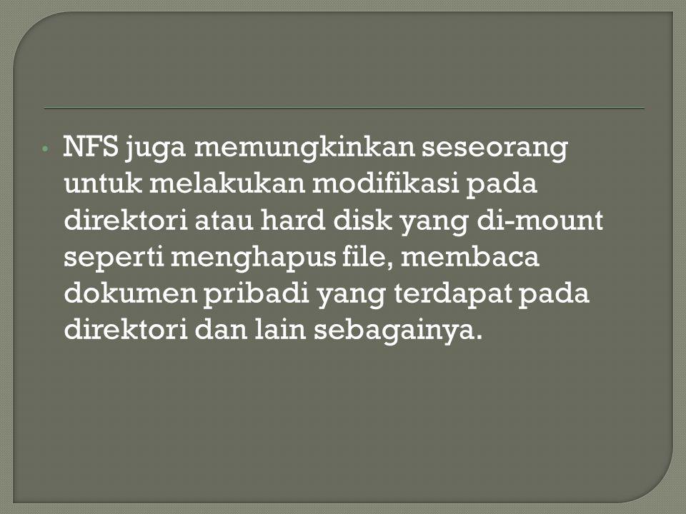  NFS merupakan aplikasi sharing file tertua di linux, tempat konfigurasi direktori dan yang berhak mengakses ada pada /etc/exports.