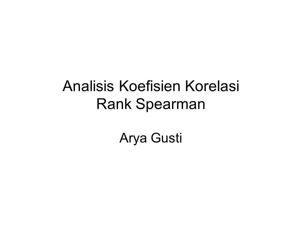 Pengantar Uji Rank Spearman digunakan untuk menguji hipotesis korelasi dengan skala pengukuran variabel minimal ordinal.