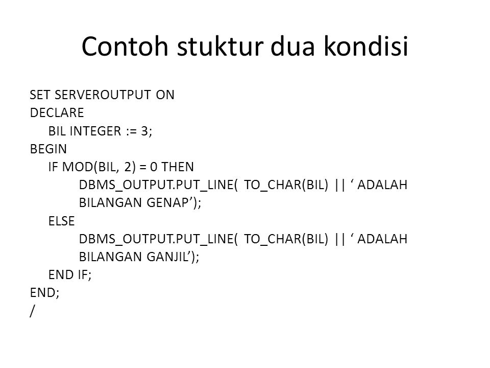 Struktur tiga kondisi atau lebih Bentuk umum : IF kondisi_1 THEN statemen_1;...