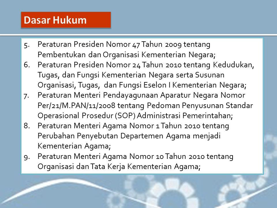 5.Peraturan Presiden Nomor 47 Tahun 2009 tentang Pembentukan dan Organisasi Kementerian Negara; 6.Peraturan Presiden Nomor 24 Tahun 2010 tentang Kedud