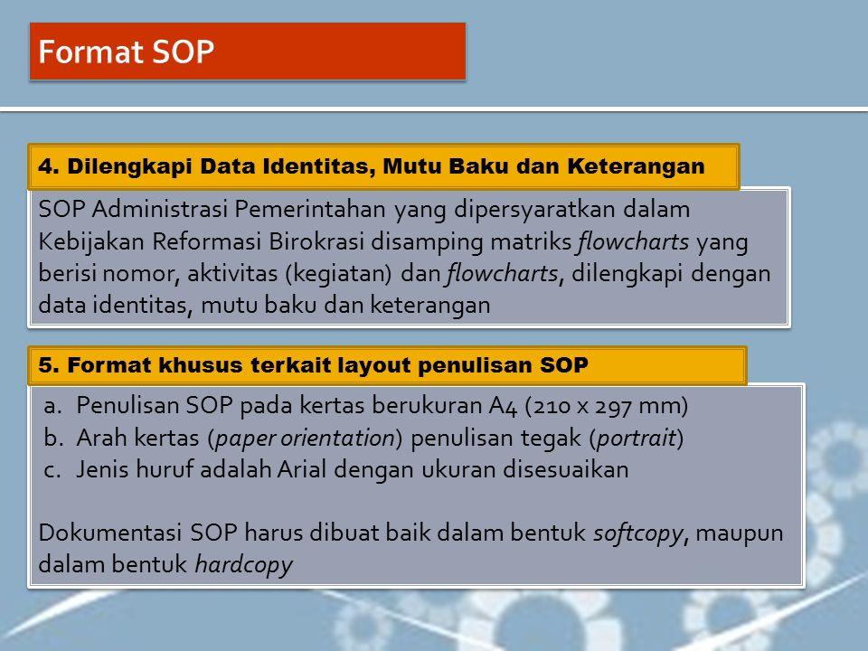 SOP Administrasi Pemerintahan yang dipersyaratkan dalam Kebijakan Reformasi Birokrasi disamping matriks flowcharts yang berisi nomor, aktivitas (kegia