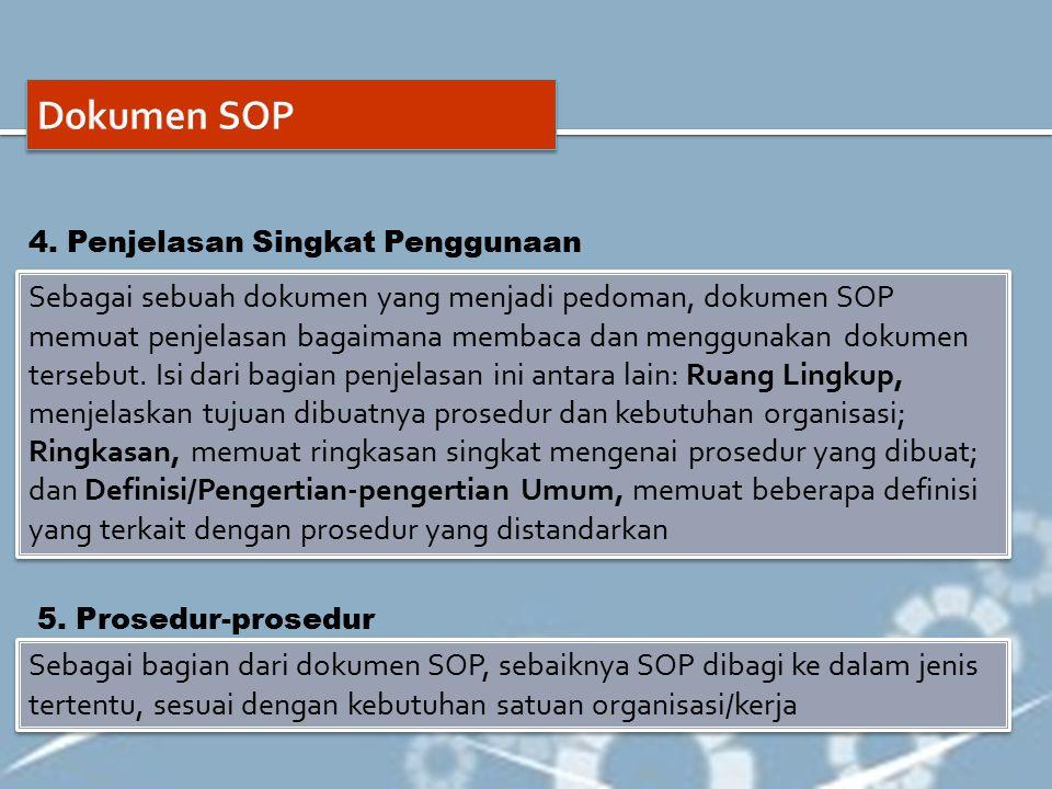 Sebagai sebuah dokumen yang menjadi pedoman, dokumen SOP memuat penjelasan bagaimana membaca dan menggunakan dokumen tersebut. Isi dari bagian penjela