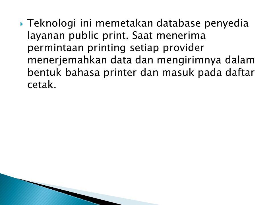  Teknologi ini memetakan database penyedia layanan public print.
