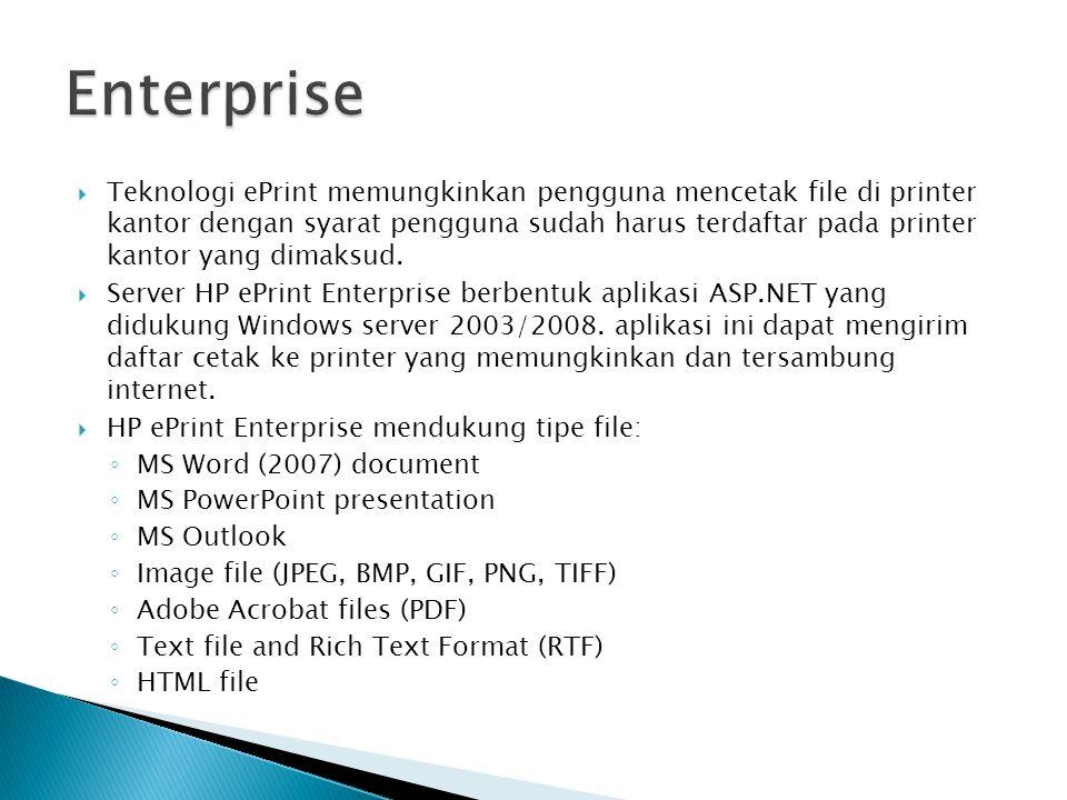  Teknologi ePrint memungkinkan pengguna mencetak file di printer kantor dengan syarat pengguna sudah harus terdaftar pada printer kantor yang dimaksud.