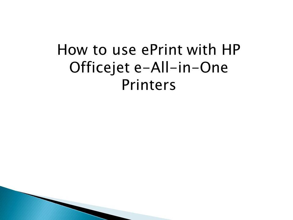 How to use ePrint with HP Officejet e-All-in-One Printers