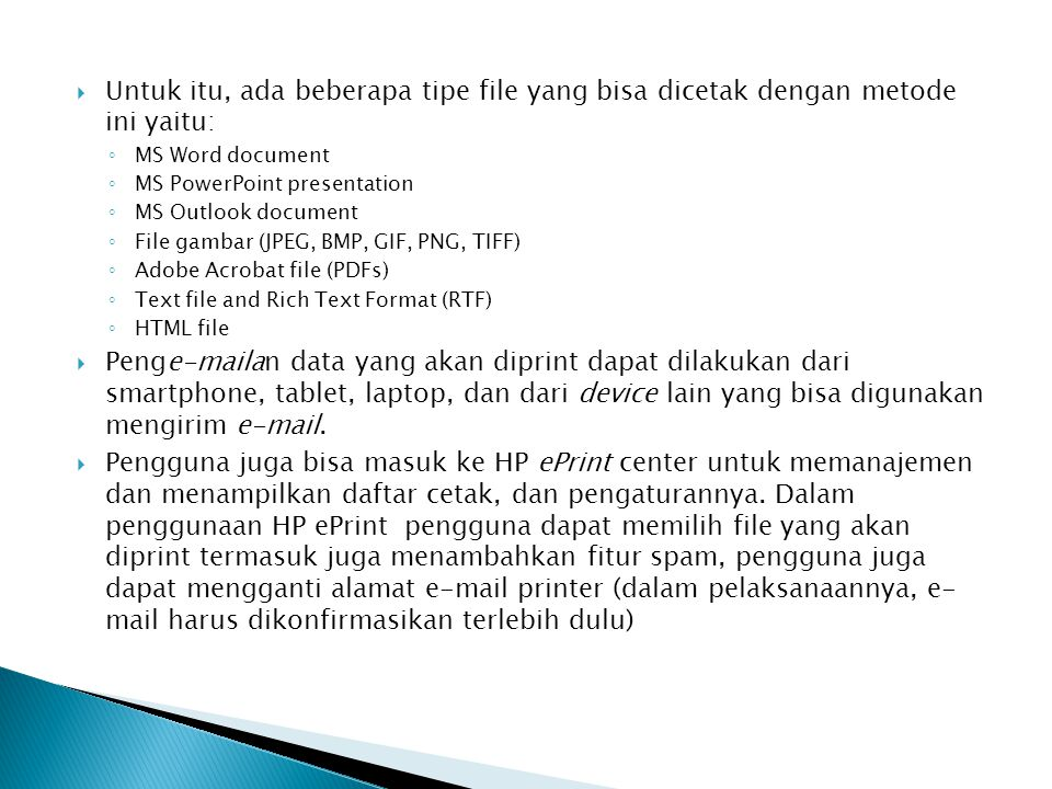  Untuk itu, ada beberapa tipe file yang bisa dicetak dengan metode ini yaitu: ◦ MS Word document ◦ MS PowerPoint presentation ◦ MS Outlook document ◦