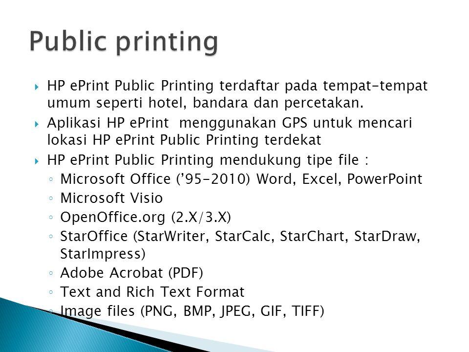  HP ePrint Public Printing terdaftar pada tempat-tempat umum seperti hotel, bandara dan percetakan.