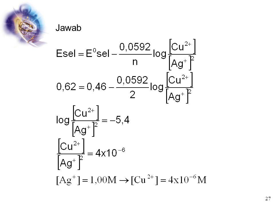 Menentukan Konsentrasi dari Percobaan Potensial Sel Seorang ahli kimia ingin mengukur konsentrasi Cu 2+ dari sampel air. Dia memasukan elektroda perak