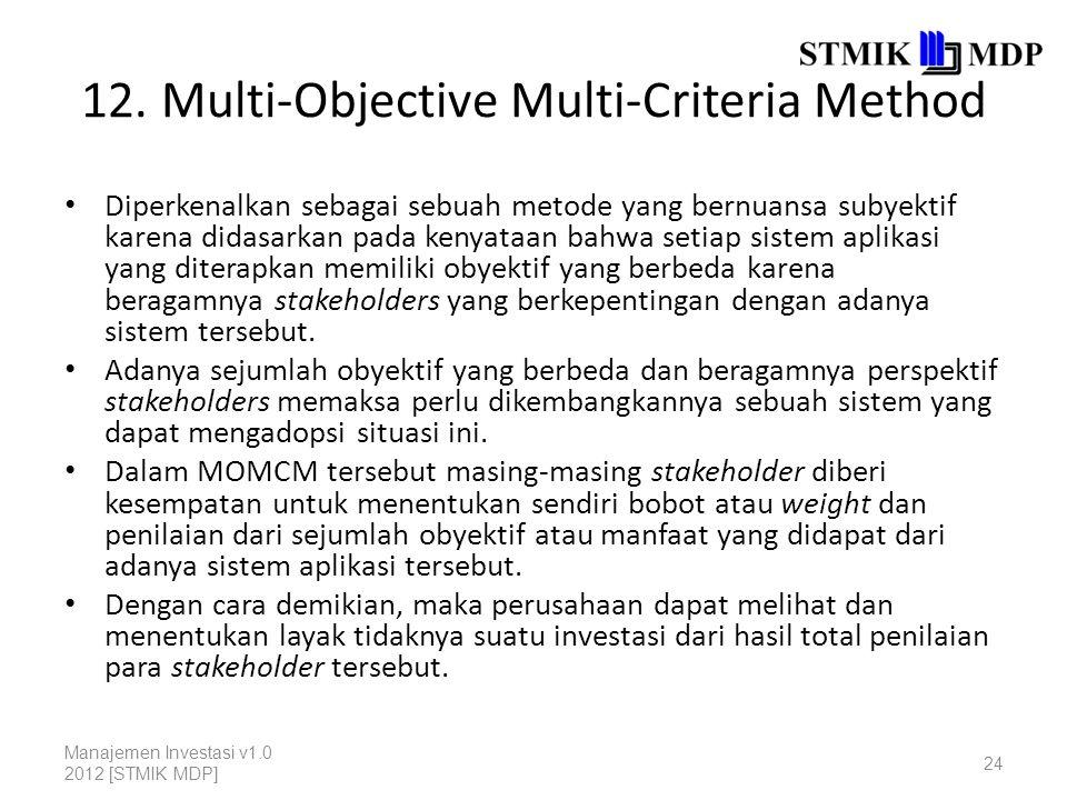 Karakteristik Model Analisa Cost-Benefit Manajemen Investasi v1.0 2012 [STMIK MDP] 25