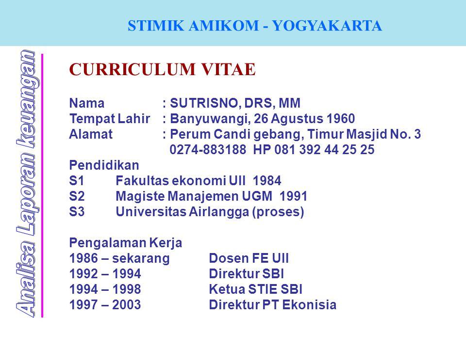 CURRICULUM VITAE Nama: SUTRISNO, DRS, MM Tempat Lahir: Banyuwangi, 26 Agustus 1960 Alamat : Perum Candi gebang, Timur Masjid No. 3 0274-883188 HP 081