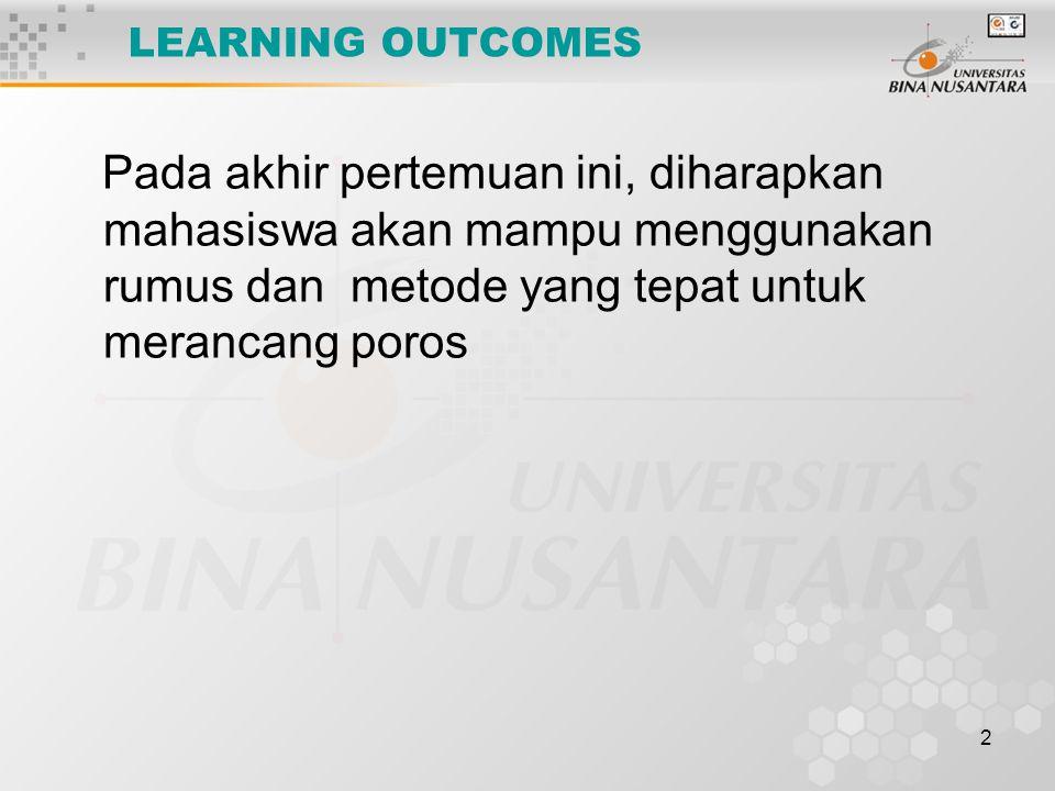 2 LEARNING OUTCOMES Pada akhir pertemuan ini, diharapkan mahasiswa akan mampu menggunakan rumus dan metode yang tepat untuk merancang poros