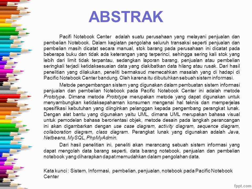 ABSTRAK Pacifi Notebook Center adalah suatu perusahaan yang melayani penjualan dan pembelian Notebook.
