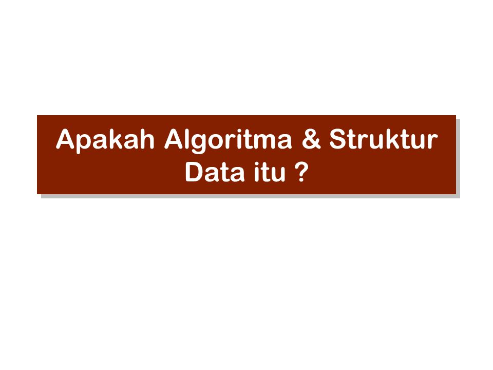 Apakah Algoritma & Struktur Data itu ?