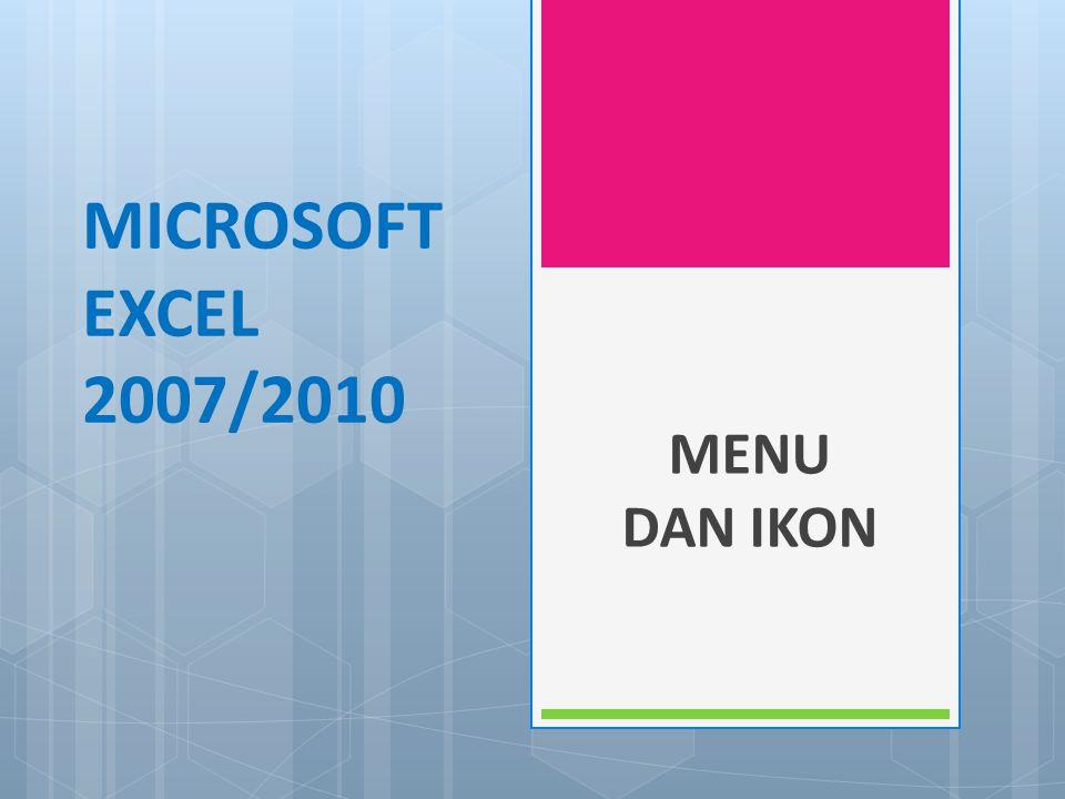 Menggunakan menu dan ikon yang terdapat dalam perangkat lunak pengolah angka  Menjelaskan pengertian menu dan ikon yang terdapat dalam perangkat lunak pengolah angka  Menerangkan fungsi menu dan ikon yang terdapat dalam perangkat lunak pengolah angka  Mengidentikasi menu dan ikon yang terdapat dalam perangkat lunak pengolah angka  Menampilkan menu dan ikon yang tersembunyi dan menyembunyikan ikon-ikon yang tidak diperlukan