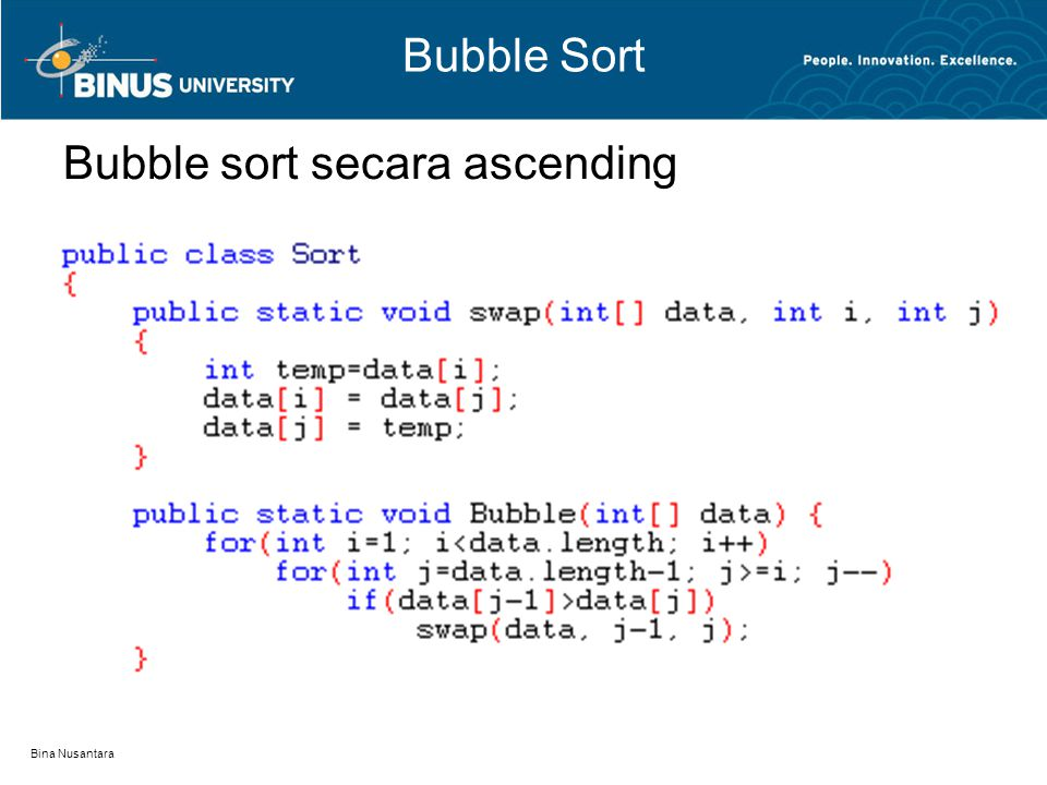 Bina Nusantara Bubble Sort Bubble sort secara ascending