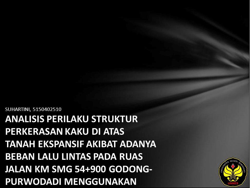 SUHARTINI, 5150402510 ANALISIS PERILAKU STRUKTUR PERKERASAN KAKU DI ATAS TANAH EKSPANSIF AKIBAT ADANYA BEBAN LALU LINTAS PADA RUAS JALAN KM SMG 54+900 GODONG- PURWODADI MENGGUNAKAN PROGRAM NUMERIS PLAXIS VERSION 7.2