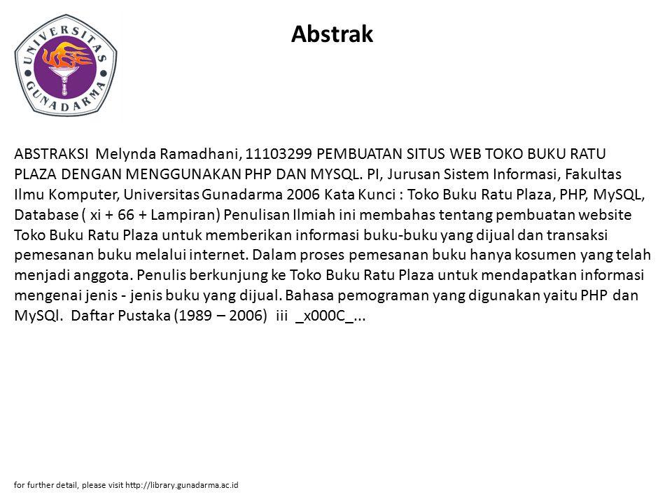 Abstrak ABSTRAKSI Melynda Ramadhani, 11103299 PEMBUATAN SITUS WEB TOKO BUKU RATU PLAZA DENGAN MENGGUNAKAN PHP DAN MYSQL.