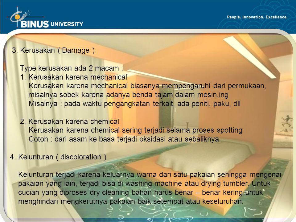 Bina Nusantara University 6  Peran dari Housekeeping : 3. Kerusakan ( Damage ) Type kerusakan ada 2 macam : 1. Kerusakan karena mechanical Kerusakan