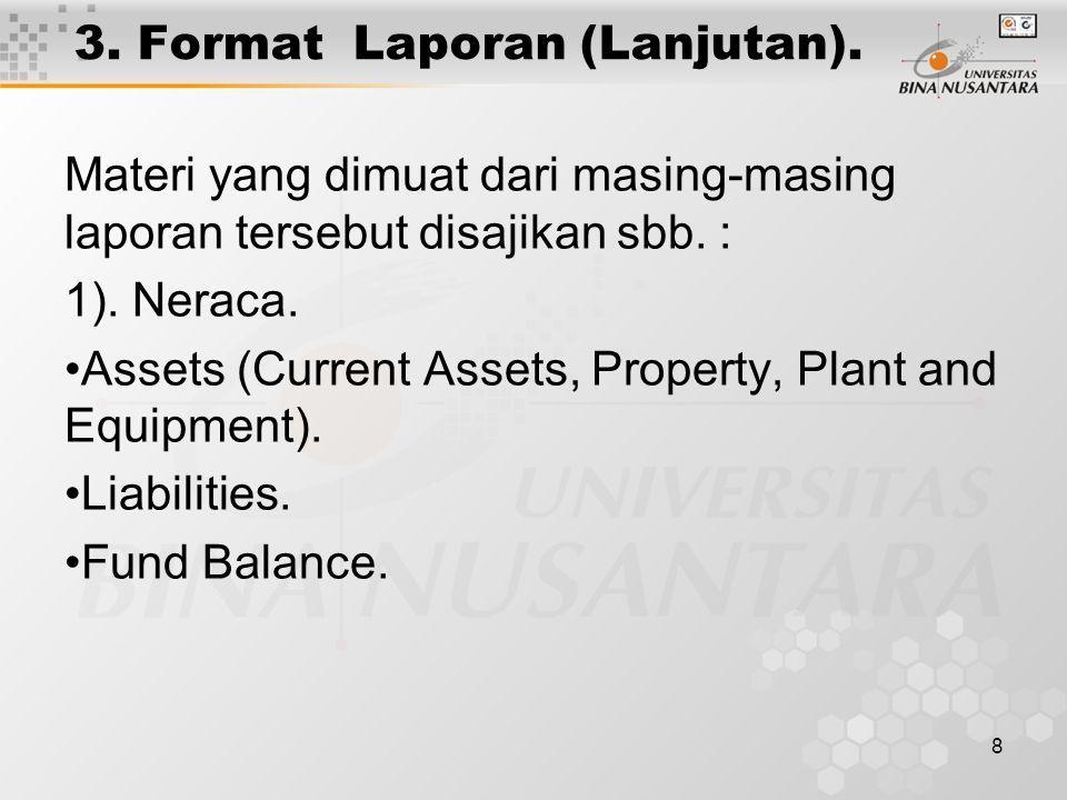 9 3.Format Laporan (Lanjutan). 2). Statement of Revenue and Expenses.