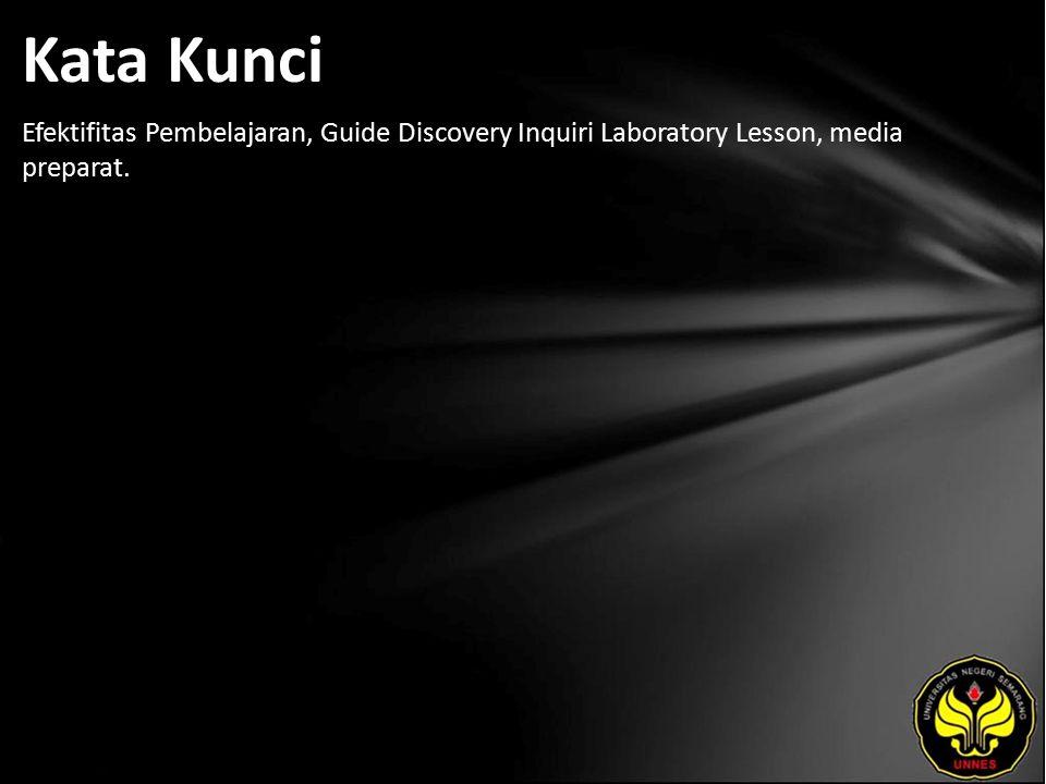 Kata Kunci Efektifitas Pembelajaran, Guide Discovery Inquiri Laboratory Lesson, media preparat.