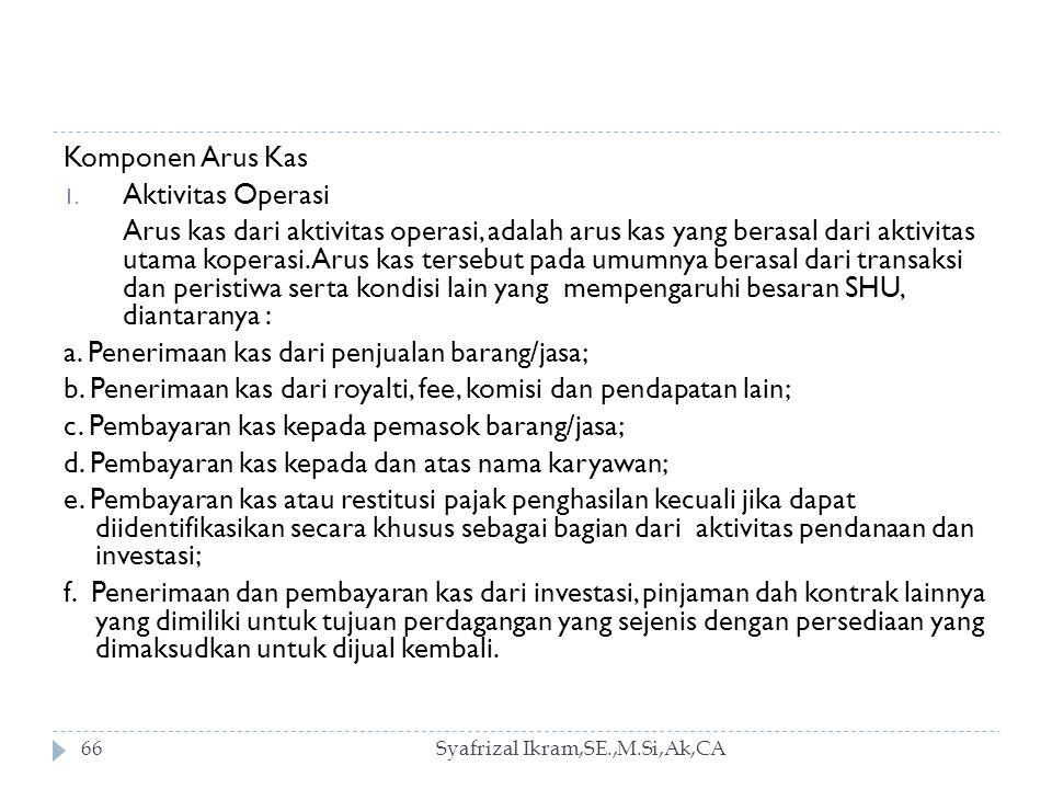 Syafrizal Ikram,SE.,M.Si,Ak,CA66 Komponen Arus Kas 1.