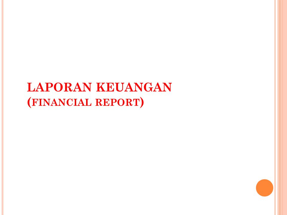 LAPORAN KEUANGAN ( FINANCIAL REPORT )