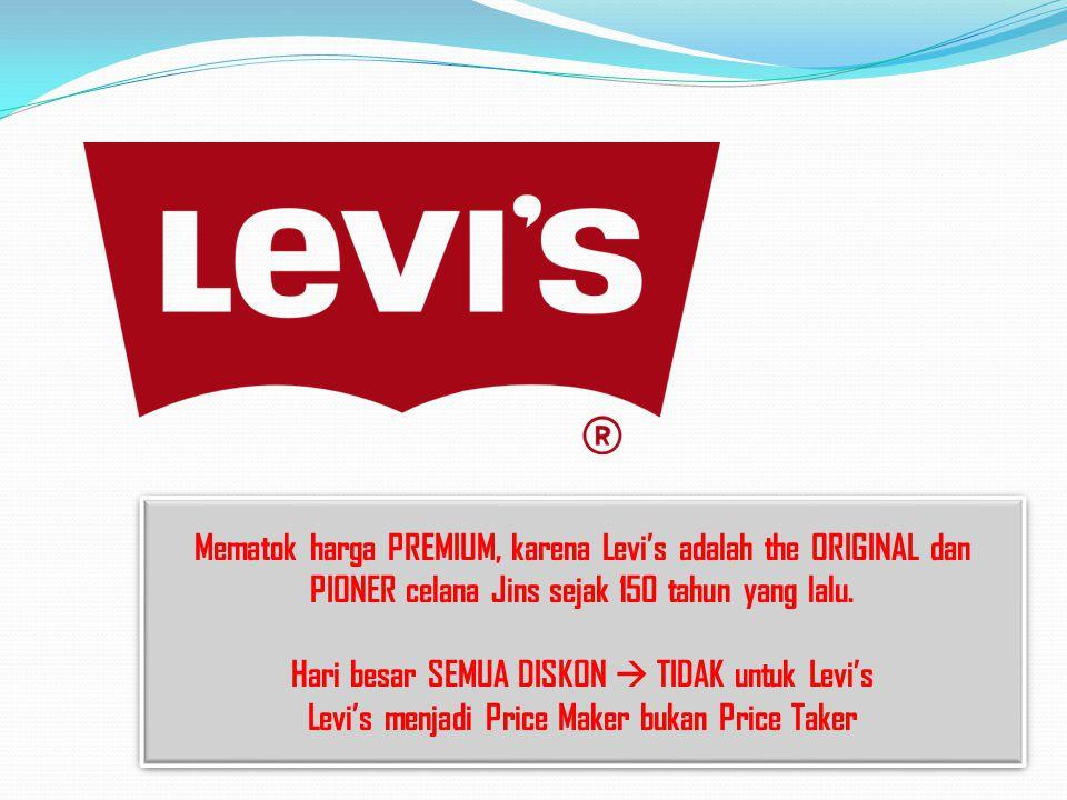 Mematok harga PREMIUM, karena Levi's adalah the ORIGINAL dan PIONER celana Jins sejak 150 tahun yang lalu. Hari besar SEMUA DISKON  TIDAK untuk Levi'