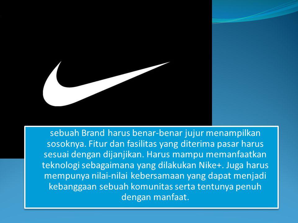 sebuah Brand harus benar-benar jujur menampilkan sosoknya.