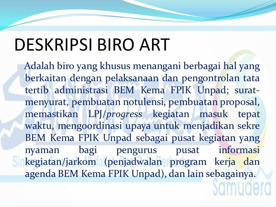 BIRO ADMINISTRASI RUMAH TANGGA (ART) SUSUNAN KEPENGURUSAN KEPALA BIRO : SALZSA SERA NATADIA STAFF: ASHMA KARIMAH FARHAN RAMDHANI