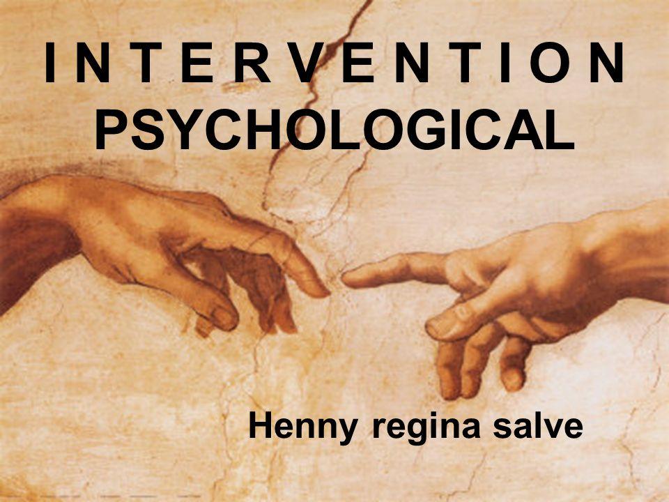 INTERVENTION PSYCHOLOGICAL Kata intervensi, berasal dr bhs Latin → intervening, yg berarti coming between (yg datang di antara) mengacu pd usaha utk mengubah khdpn yg sdng b'jln dgn cara2 ttt intervensi psikologis mrp metode utk mengubah seseorang baik dr pikiran, perasaan, atau pun perilakunya.