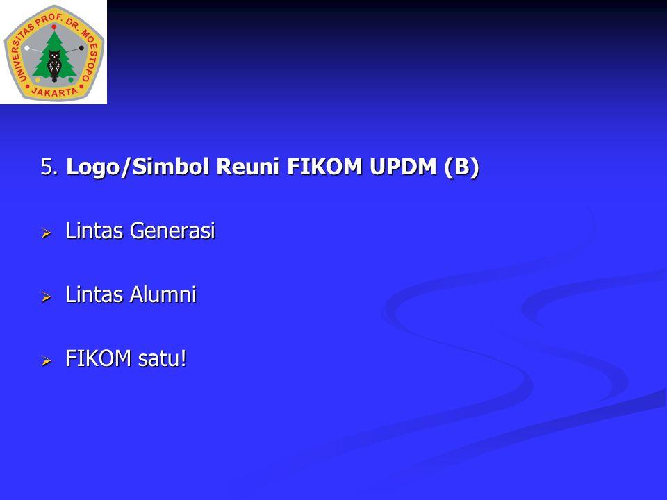 5. Logo/Simbol Reuni FIKOM UPDM (B)  Lintas Generasi  Lintas Alumni  FIKOM satu!