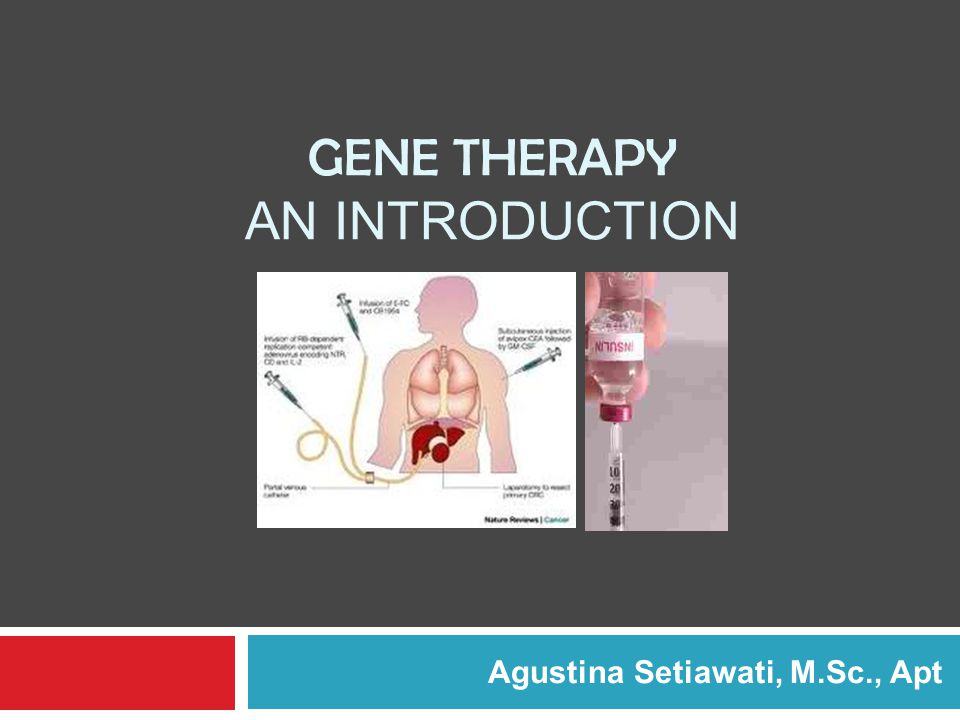 GENE THERAPY AN INTRODUCTION Agustina Setiawati, M.Sc., Apt