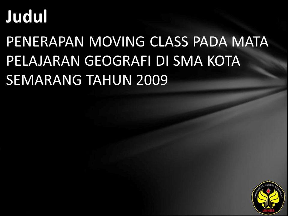 Abstrak Pembelajaran sistem moving class adalah kegiatan pembelajaran dengan peserta didik berpindah kelas sesuai dengan pelajaran yang diikutinya.