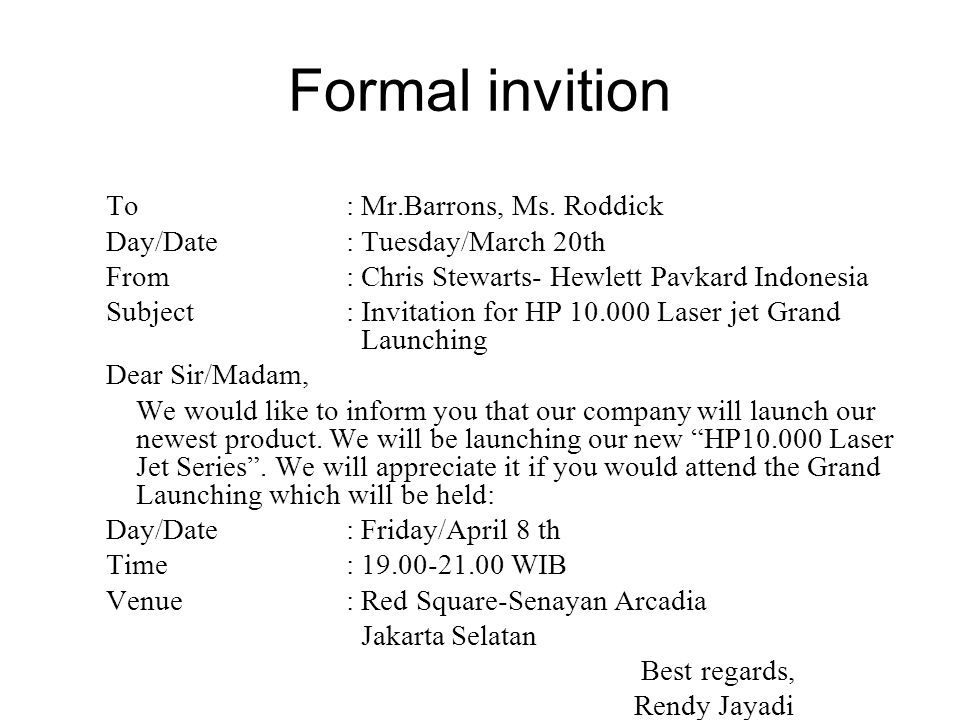 Formal invition To : Mr.Barrons, Ms. Roddick Day/Date: Tuesday/March 20th From: Chris Stewarts- Hewlett Pavkard Indonesia Subject: Invitation for HP 1