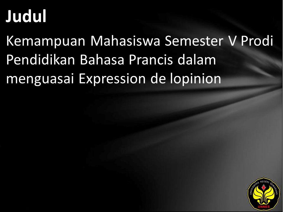 Judul Kemampuan Mahasiswa Semester V Prodi Pendidikan Bahasa Prancis dalam menguasai Expression de lopinion
