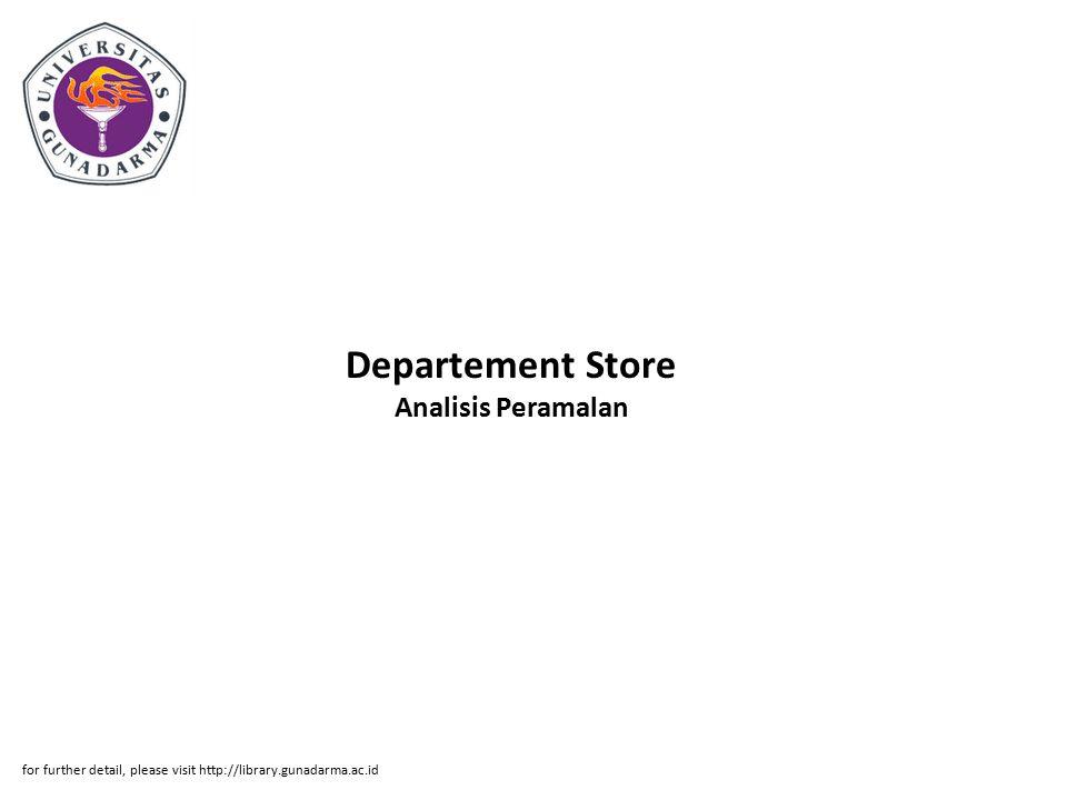 Departement Store Analisis Peramalan for further detail, please visit http://library.gunadarma.ac.id