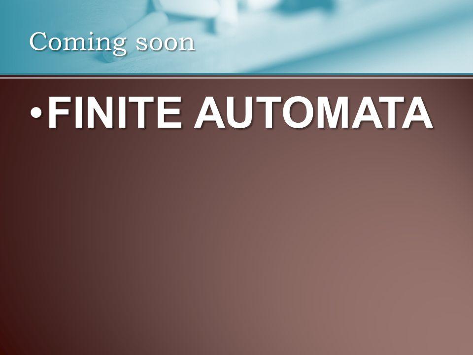 FINITE AUTOMATAFINITE AUTOMATA Coming soon
