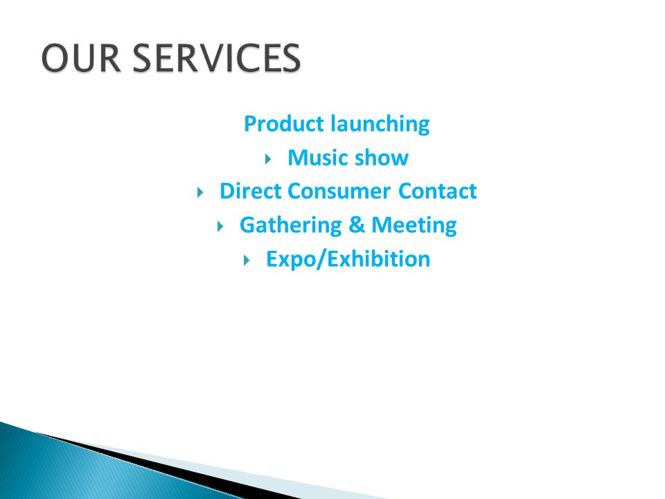 Product launching  Music show  Direct Consumer Contact  Gathering & Meeting  Expo/Exhibition